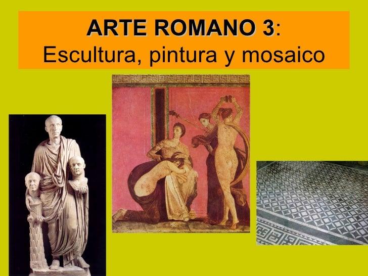 Escultura, pintura y mosaico en el arte romano