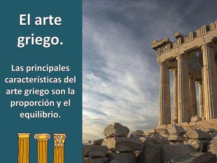 1. La arquitectura griega era adintelada.Un dintel es un elemento horizontal que salva un espacio libre entre dos         ...