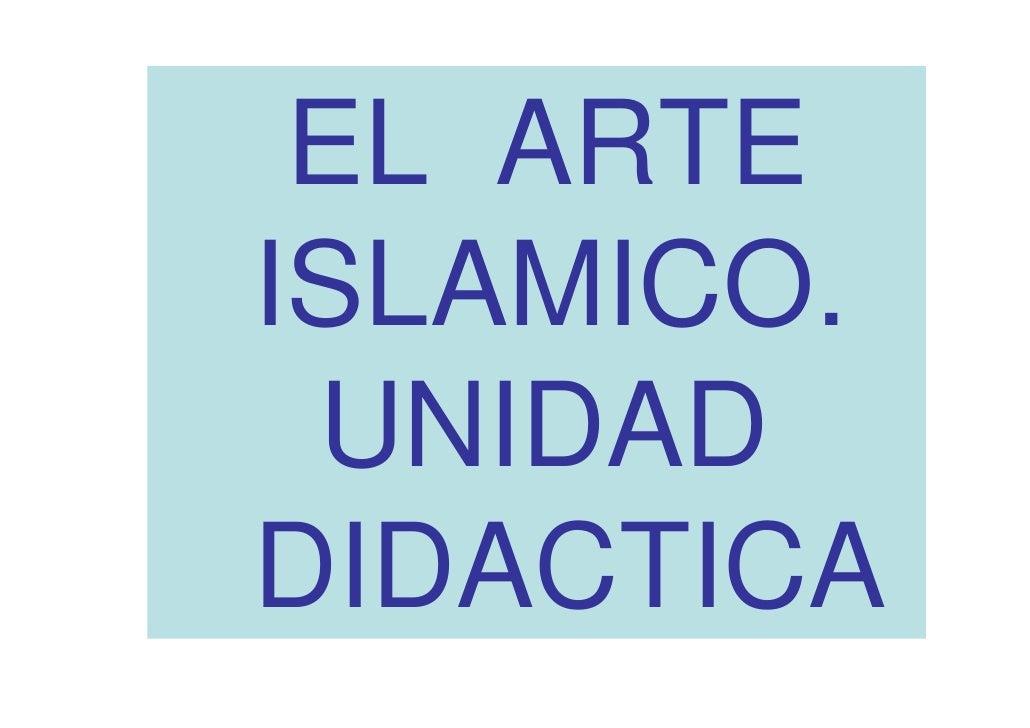 EL ARTE ISLAMICO.  UNIDAD DIDACTICA