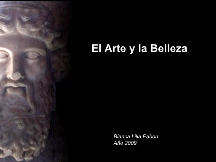 El Arte y la Belleza Blanca Lilia Pabon Año 2009