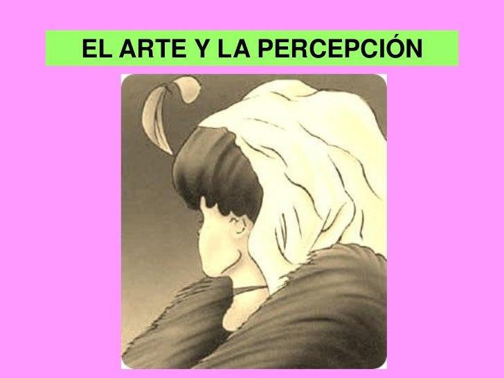 El arte y la percepcion