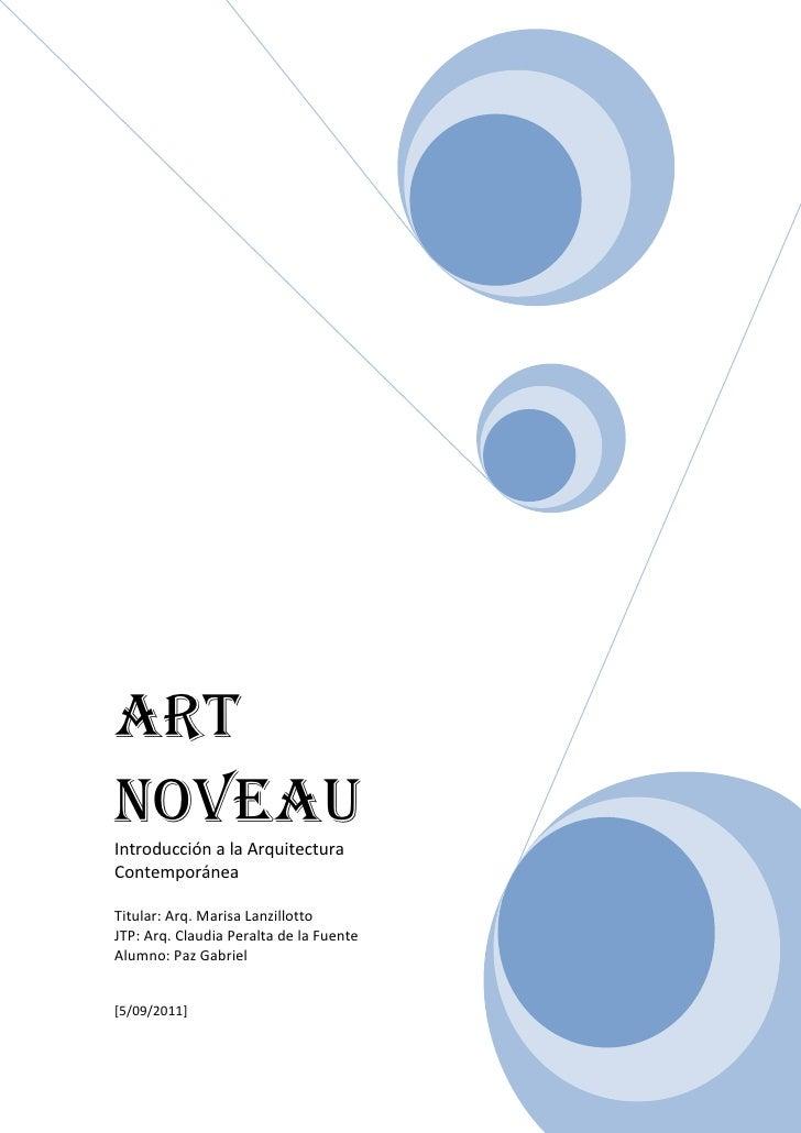 ArtNoveAuIntroducción a la ArquitecturaContemporáneaTitular: Arq. Marisa LanzillottoJTP: Arq. Claudia Peralta de la Fuente...