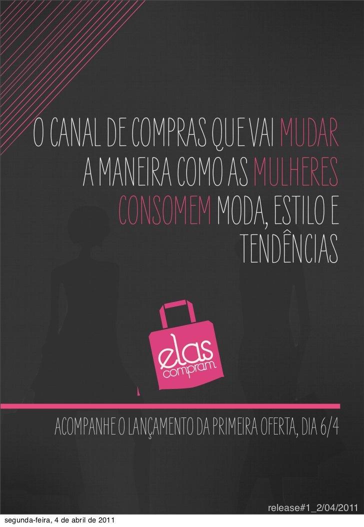 O CANAL DE COMPRAS QUE VAI MUDAR             A MANEIRA COMO AS MULHERES                 CONSOMEM MODA, ESTILO E           ...