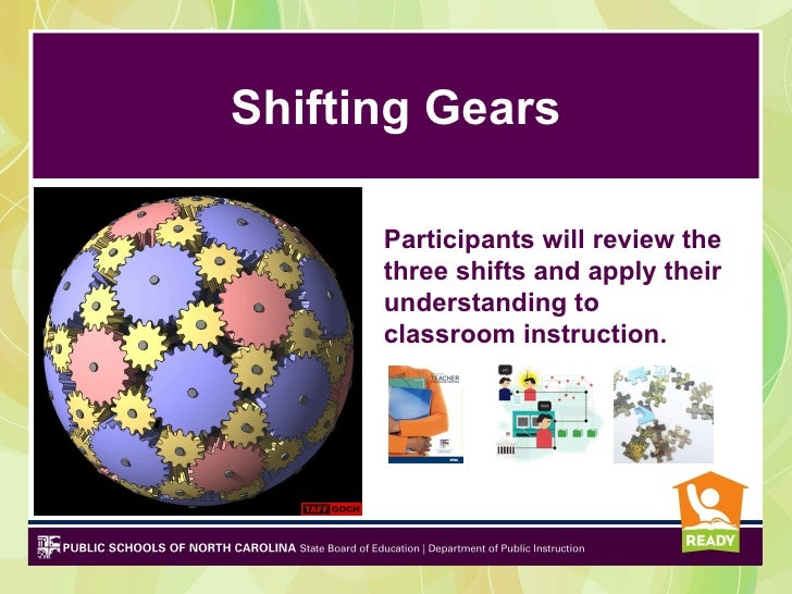 Shifting Gears      Participants will review the      three shifts and apply their      understanding to      classroom in...