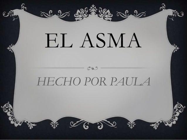 EL ASMA HECHO POR PAULA