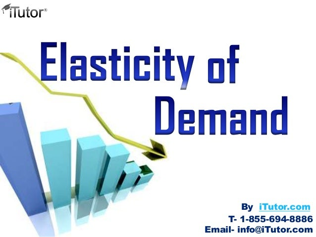 Elasticity Demand Examples Elasticity of Demand