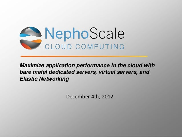Maximize application performance in the cloud withbare metal dedicated servers, virtual servers, andElastic Networking    ...