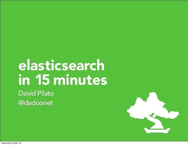 Elasticsearch in 15 minutes