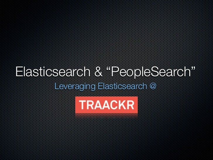 "Elasticsearch & ""PeopleSearch""      Leveraging Elasticsearch @"