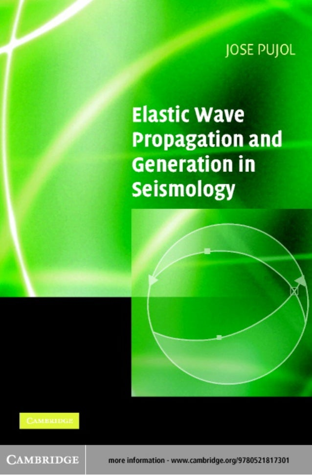 Elastic wave propagation and generation in seismology by j. pujol (2003)