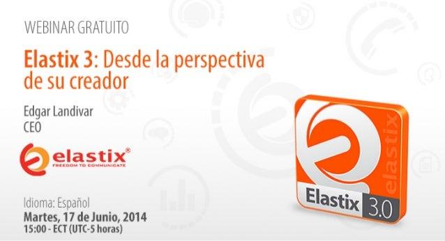 Elastix 3: Desde la perspectiva de su creador