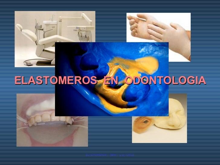 ELASTOMEROS  EN  ODONTOLOGIA