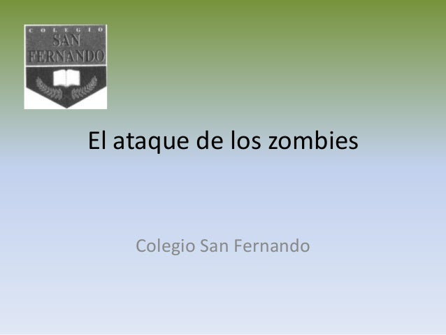El ataque de los zombies Colegio San Fernando