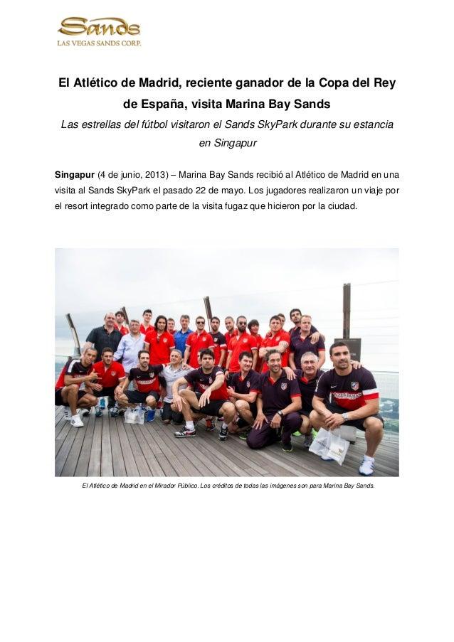 El atlético de madrid, reciente ganador de la copa del rey de españa, visita marina bay sands