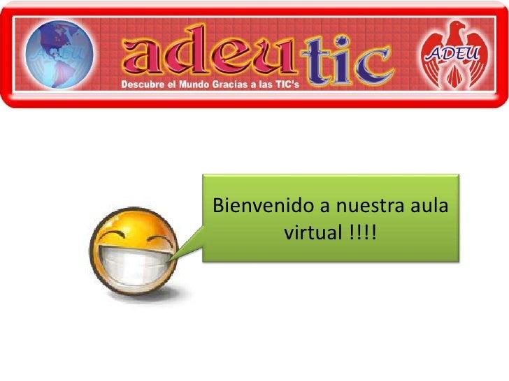 Bienvenido a nuestra aula virtual !!!!<br />