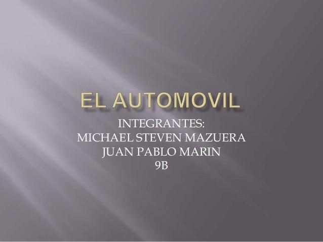 INTEGRANTES: MICHAEL STEVEN MAZUERA JUAN PABLO MARIN 9B