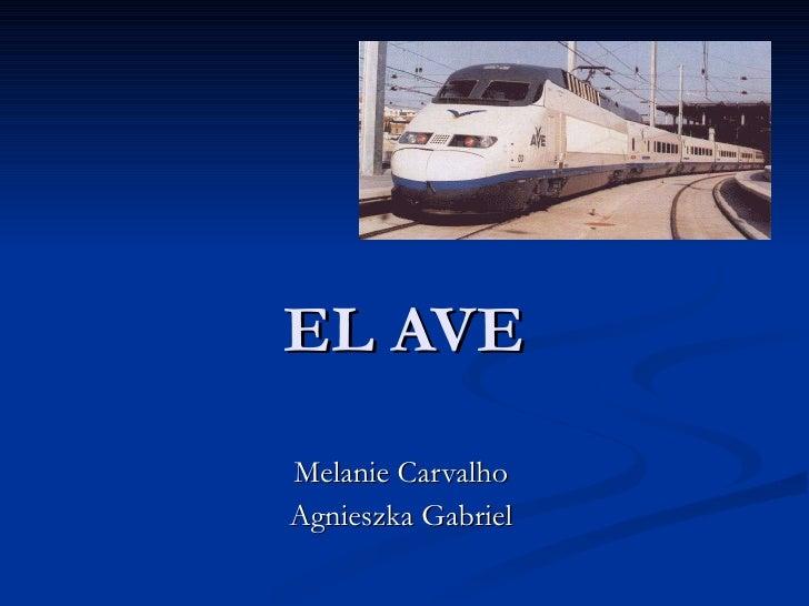 EL AVE Melanie Carvalho Agnieszka Gabriel