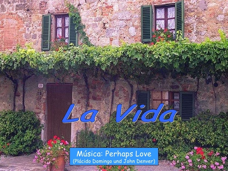 La Vida Música: Perhaps Love (Plácido Domingo und John Denver)