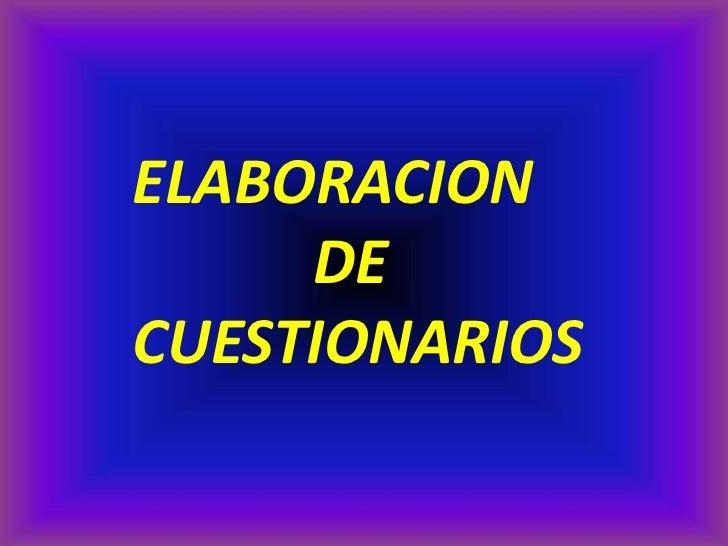 ELABORACION     DECUESTIONARIOS
