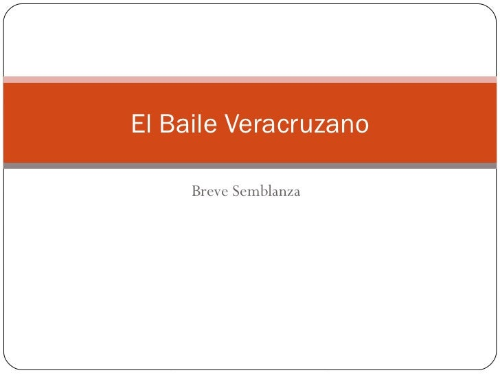 El Baile Veracruzano     Breve Semblanza