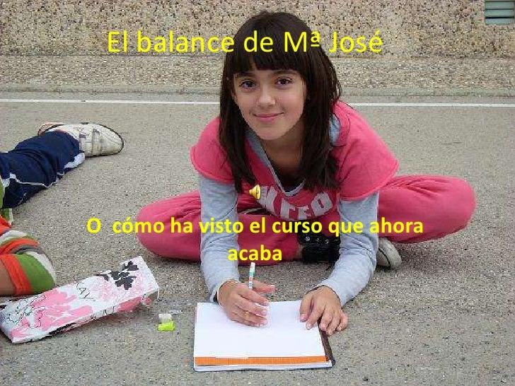 El balance de Mª José<br />O  cómo ha visto el curso que ahora acaba<br />