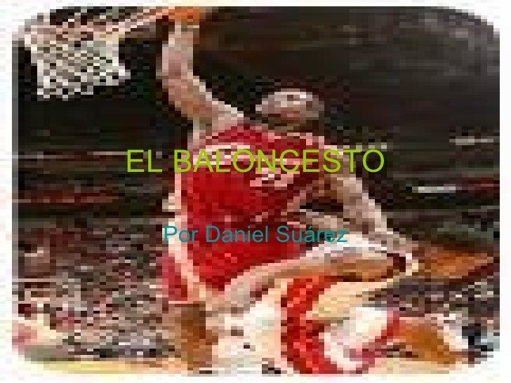 EL BALONCESTO Por Daniel Suárez