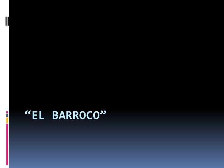 """""""EL BARROCO""""<br />"""