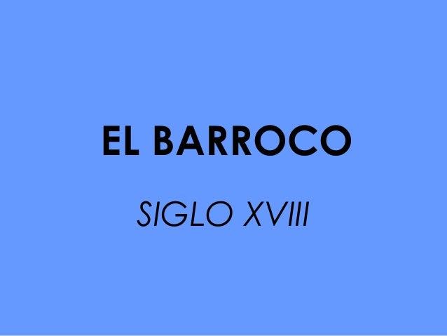 EL BARROCOSIGLO XVIII