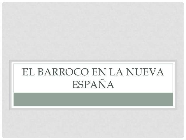 EL BARROCO EN LA NUEVA        ESPAÑA