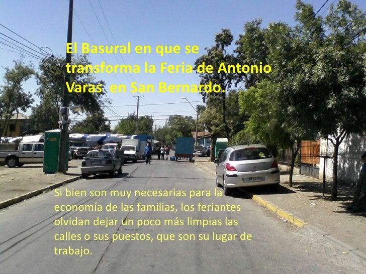 El Basural en que se  transforma la Feria de Antonio  Varas en San Bernardo.Si bien son muy necesarias para laeconomía de ...
