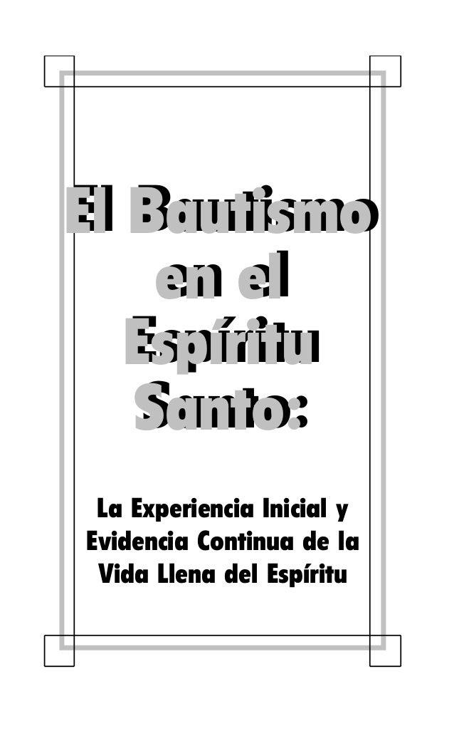 El Bautismo en el Espiritu Santo- Experiencia y Evidencia