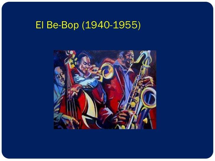El Be-Bop (1940-1955)<br />