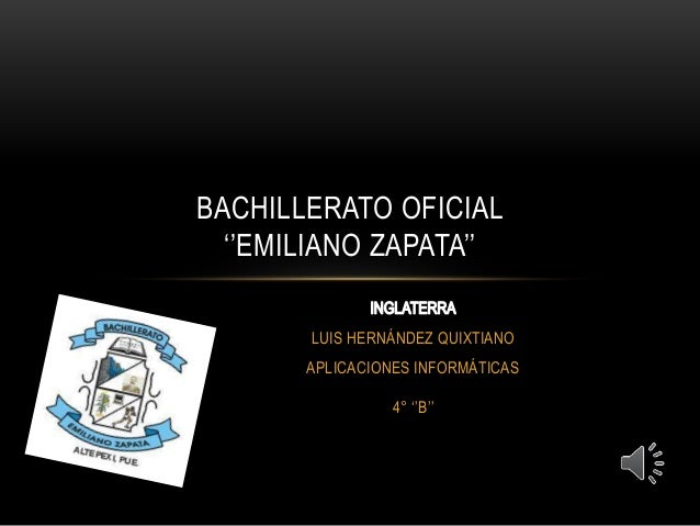 LUIS HERNÁNDEZ QUIXTIANO APLICACIONES INFORMÁTICAS 4° ''B'' BACHILLERATO OFICIAL ''EMILIANO ZAPATA''