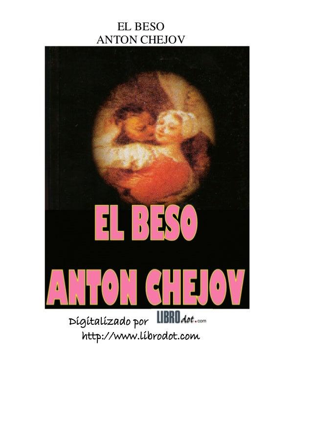 EL BESO ANTON CHEJOV Digitalizado por http://www.librodot.com