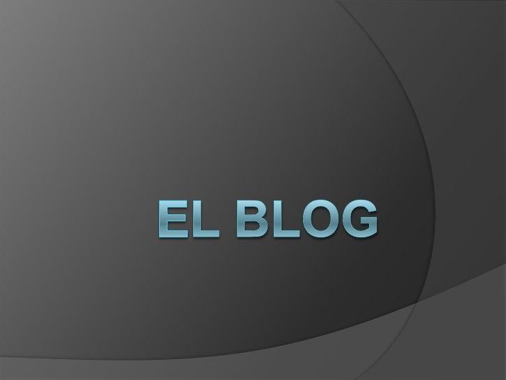 ¿Qué es un Blog? Sirvecomo herramienta para hacer publicaciones en línea de ciertos artículos, textos multimedia entre ot...