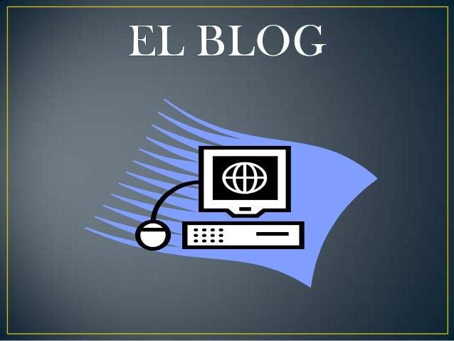 • El blog moderno es una evolución de los diarios en línea, donde la gente escribía sobre su vida personal, como si fuese ...