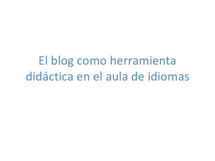 El blog como herramienta didáctica en el aula de idiomas