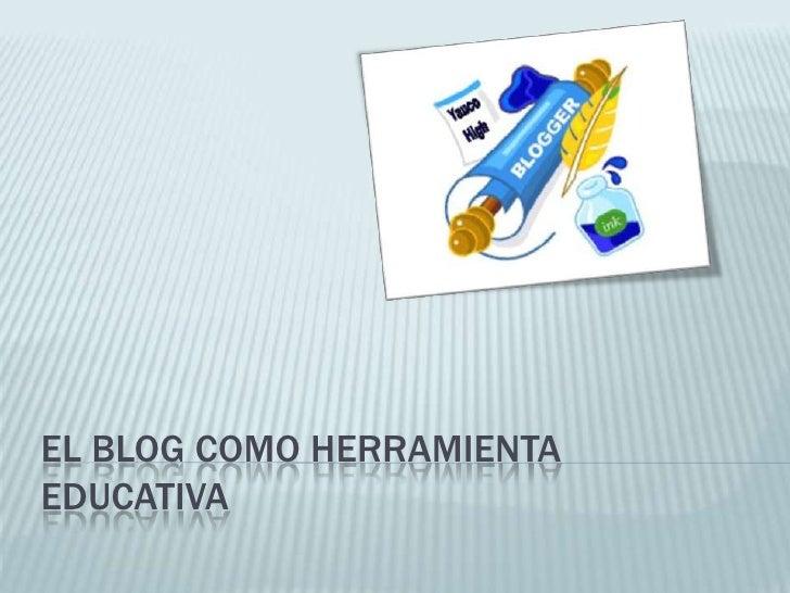 El Blog comoherramientaeducativa<br />