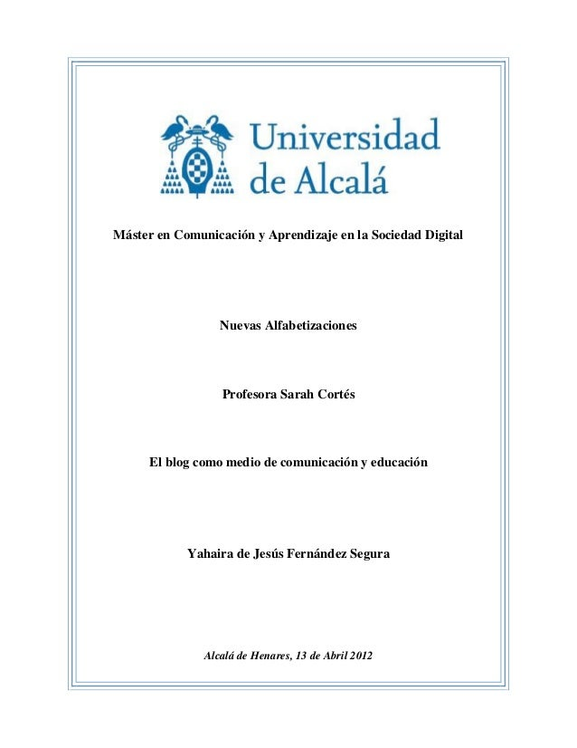 Máster en Comunicación y Aprendizaje en la Sociedad Digital  Nuevas Alfabetizaciones  Profesora Sarah Cortés  El blog como...