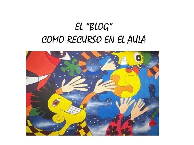 """EL """"BLOG"""" COMO RECURSO EN EL AULA"""