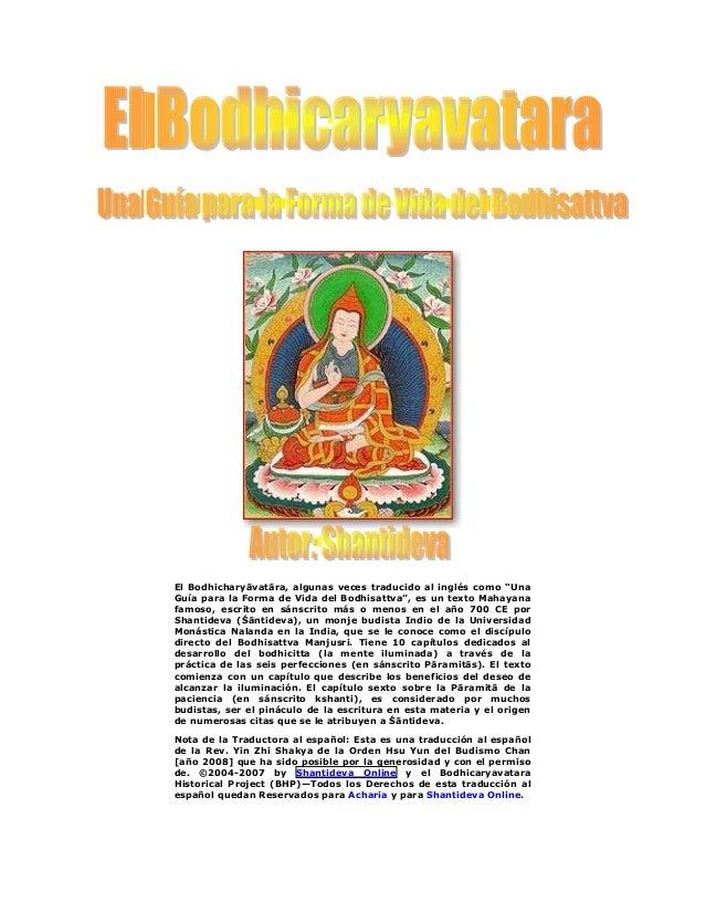 """El Bodhicharyāvatāra, algunas veces traducido al inglés como """"Una Guía para la Forma de Vida del Bodhisattva"""", es un texto..."""