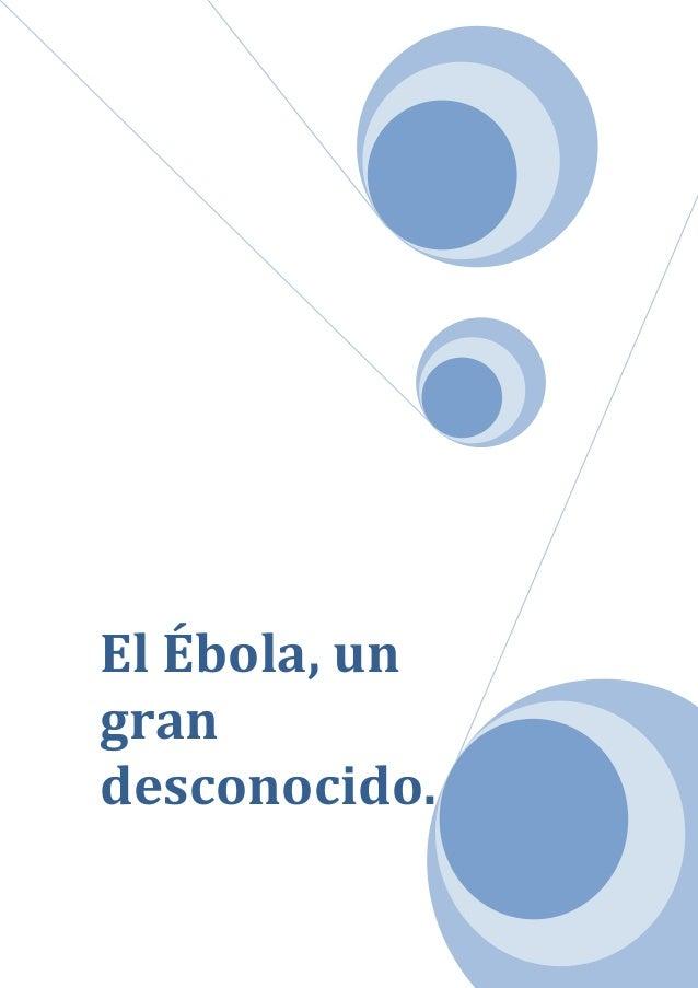 El Ébola, un gran desconocido.