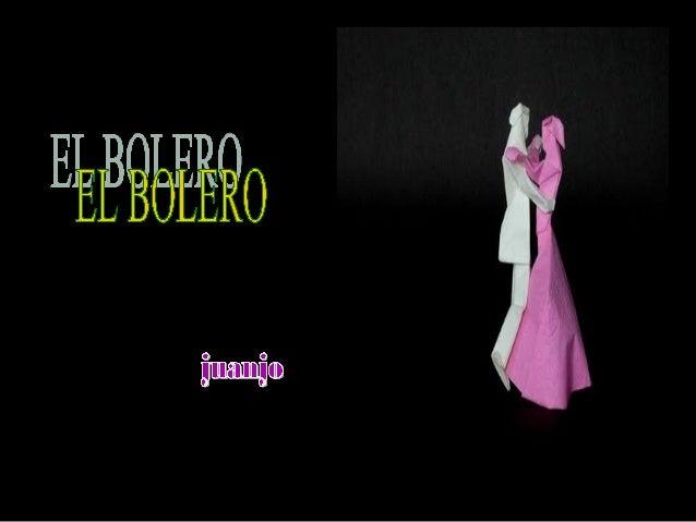 El Bolero es un género musical con origen en Cuba y desarrollado en varios países hispanoamericanos como México, Puerto Ri...