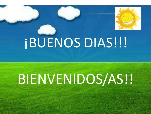 ¡BUENOS DIAS!!! BIENVENIDOS/AS!!