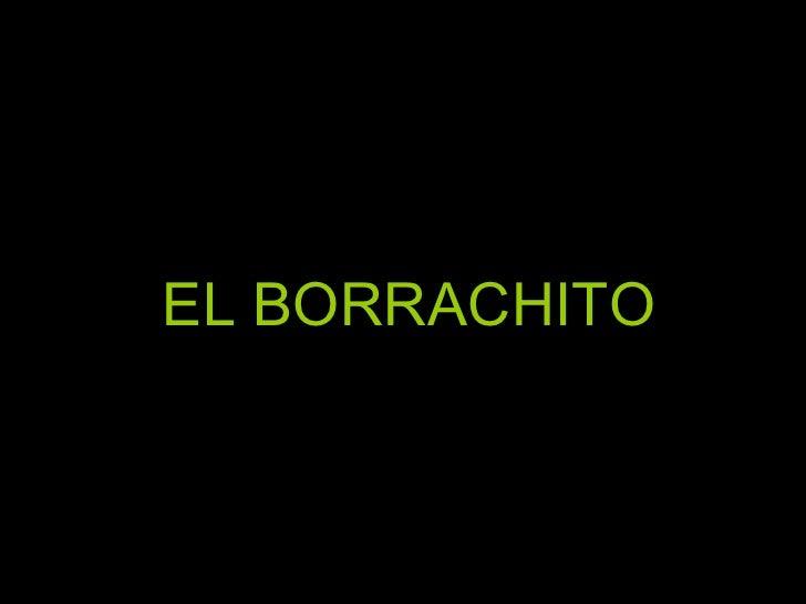 El Borrachito