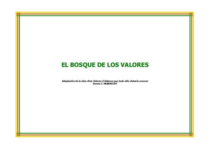 EL BOSQUE DE LOS VALORESAdaptación de la obra Diez Valores Cristianos que todo niño debería conocer                       ...