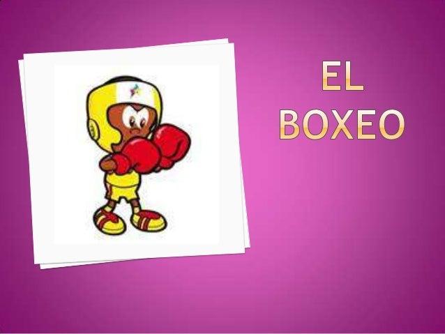    ¿Qué es el boxeo?   Para qué sirve   Historia del boxeo   Material del boxeo   Reglas del boxeo   Boxeadores famo...