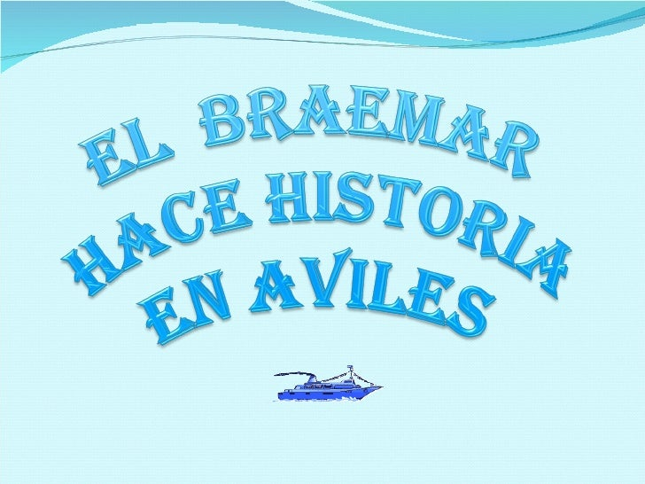 EL BRAEMAREl primer crucero que incluye a Avilés en su rutaarribo a la ciudad el día 2 de Mayo de 2012prácticamente al com...