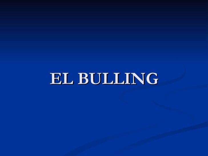 EL BULLING