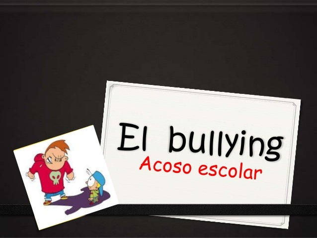El bullying o acoso escolar se refiere a las actitudes agresivas intencionales y repetidas que ocurre sin razón clara toma...
